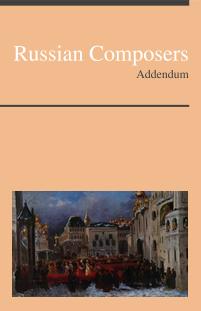 Russian Composers, Addendum